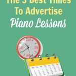 3 Critical Dates to Attract More Piano Students and Grow Your Studio