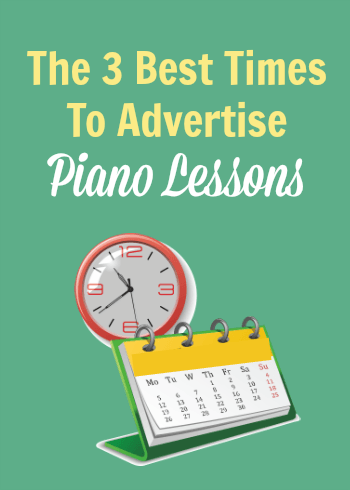 Best times to advertise piano lessons