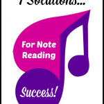 Note Reading Issues 'No More' – 7 Solutions For Success