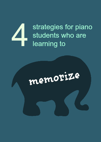 4 memorization strategies for piano students.