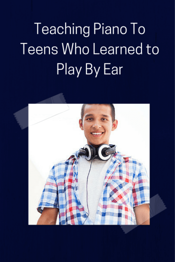teaching teens who play by ear