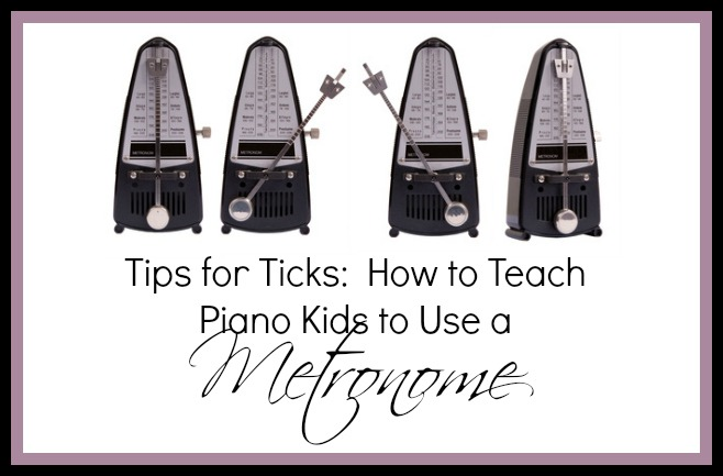 Tips for Ticks:  How to Teach Piano Kids To Use a Metronome