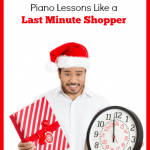 What My Last Minute Christmas Shopping Can Teach You About Piano Lesson Planning