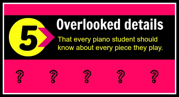 5 Piano Piece Details That Students Shouldn't Overlook