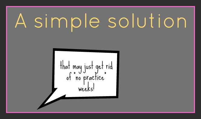 "A Simple Solution That May Get Rid of ""No-Practice"" Weeks"