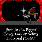 How To Get Bigger Bows, Louder Voices, and Speed Control At Your Next Piano Recital