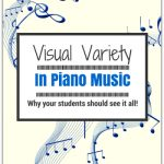 """""""That Looks Too Scary""""… The Importance of Visually Different Music for Piano Students"""