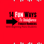 14 Fun Ways To Review Finger Numbers With Your Newbie Piano Students