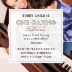 How To Turn Your Difficult Piano Students Into Your Favorite Piano Students