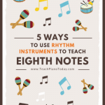Using Rhythm Instruments To Bang, Rattle and Shake Your Way To Successful Eighth Note Instruction