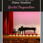 4 Weeks To Recital Ready: A Plan for Piano Student Preparedness