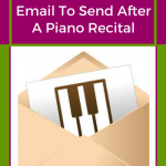 Send This Email To Follow Up In Style After A Piano Recital