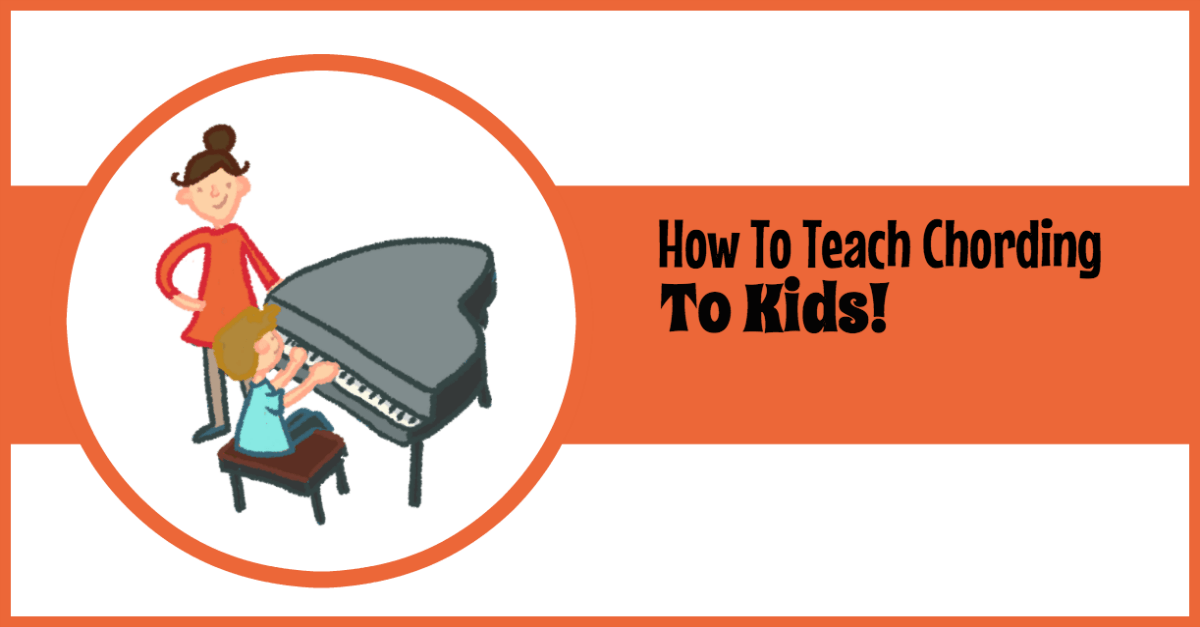 How To Teach Piano Chording To Kids