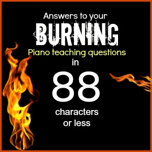 Take That Twitter! Your Piano Teaching Questions Answered in 88 Characters or Less
