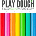 5 Days of Piano Teaching Fun Using Play Dough!