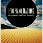 The Epic Piano Studio Journey… What Will Be Yours?