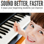 5 Ways Beginning Piano Students Can Sound Better… Faster