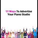 "11 Strategies For Growing Your Piano Studio With ""The Friend Factor"""