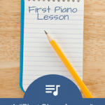 The Piano Teacher's First Lesson Check List… Are You Including These 10 Things?