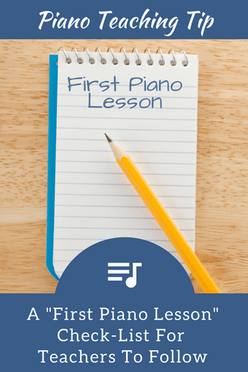 The Piano Teacher's First Lesson Check List… Are You Including ...