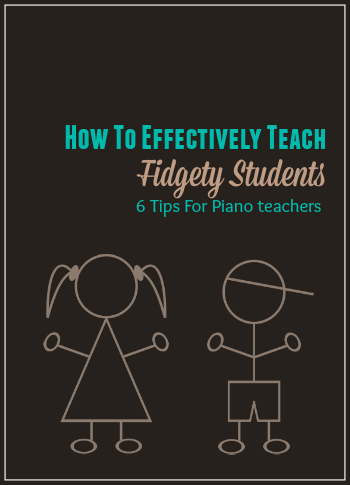 6 strategies for fidgety piano students