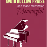 How Piano Teaches Can Escape Hollow Praise… And Make Motivation Meaningful
