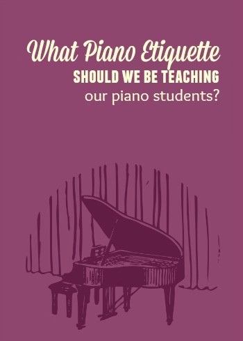 Teaching piano etiquette