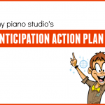 Does Your Piano Studio Have An Anticipation Action Plan?