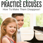 The 5 Biggest Piano Practice Excuses… and How to Make Them Go Away