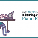 What Does It Take To Throw The Perfect Recital? (The Teach Piano Today Recital Guide)
