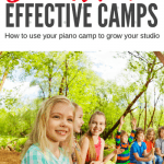 How To Use A Summer Piano Camp To Grow Your Studio