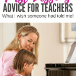 What I Wish Someone Had Told Me Before Teaching My First Piano Lesson