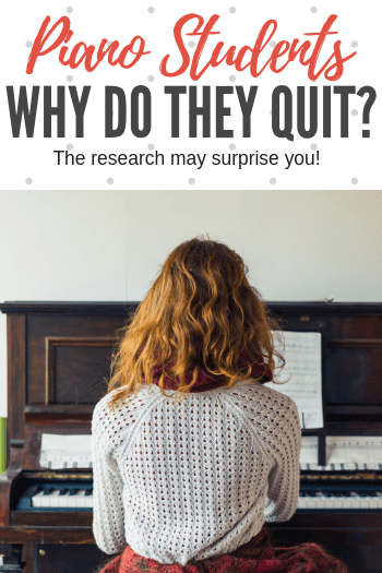 Why do piano students quit? You may think you know why... but research by Karen King into why piano students quit lessons may surprise you! #PianoLessons #TeachPianoToday #PianoTeaching #PianoStudents