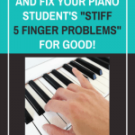 3 Video Tips For Solving Your Piano Student's Stiff Pinky Finger Problem