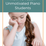 When You've Tried It All… Kick Off 2017 With a Plan For Your Unmotivated Piano Students