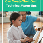5 Ways Piano Students Can Create Their Own Technical Warm-Ups And Have A Blast!