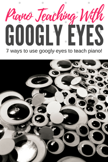 Did you know googly eyes are an amazing piano teaching tool? Here are 7 ways you can use googly eyes from the craft store to make piano concepts memorable (and super fun!) #TeachPianoToday #PianoLessons #PianoTeaching