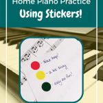 How To Use Stickers To Monitor Your Piano Students Home Practice