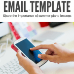 Effectively Communicating The Importance of Summer Piano Practice to Parents – Use Our Template!