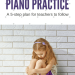 A 5-Step Plan to Follow When Life Makes Piano Practice Difficult or Impossible