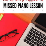 While You Were Gone… An Email To Send After Your Student Misses A Lesson
