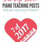Did You Miss Any Of Our Top Piano Teaching Posts From 2017?