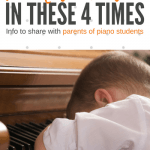 Dear Piano Parents: There Are Four Times When I DON'T Want Your Child To Practice