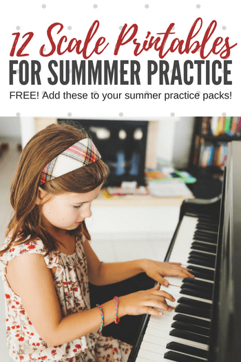 12 Scale Printables To Add To Your Summer Piano Practice
