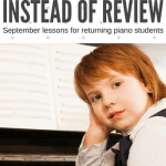 5 Ways To Take The Snooze Out Of Review When Piano Students Return To Lessons