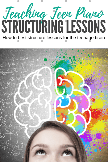 How To Structure A Piano Lesson For The Teenage Brain